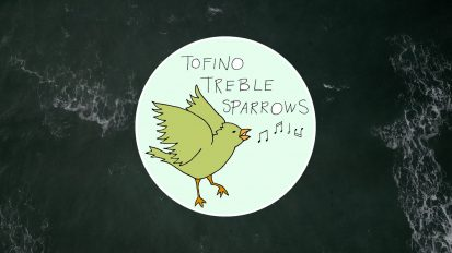 Tofino Treble Sparrows